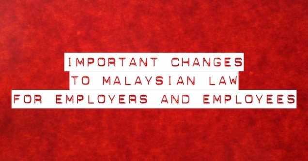 Important changes to Malaysian law for employers and employees